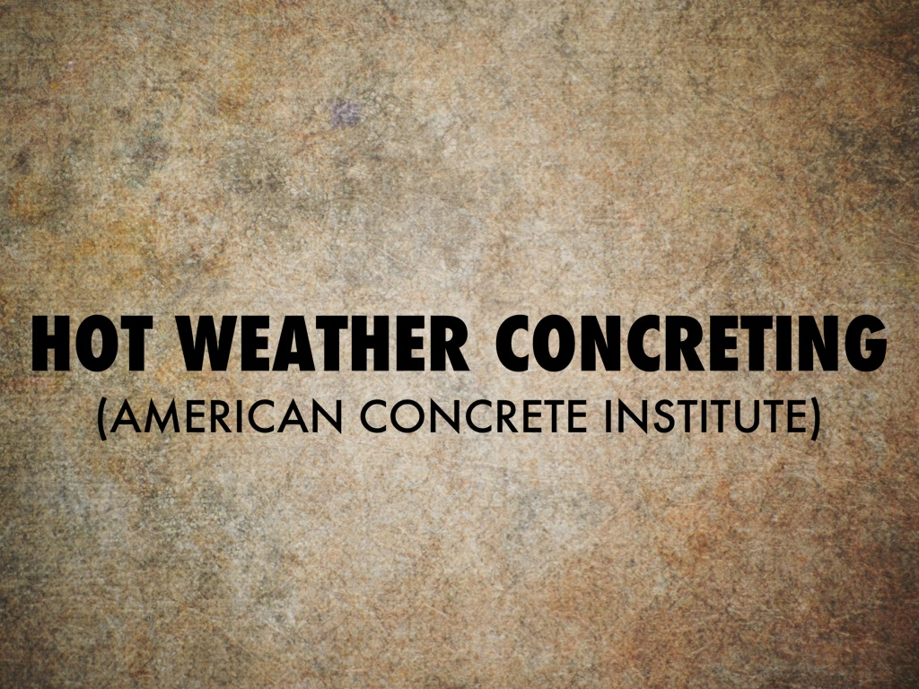 Hot Weather Concrete