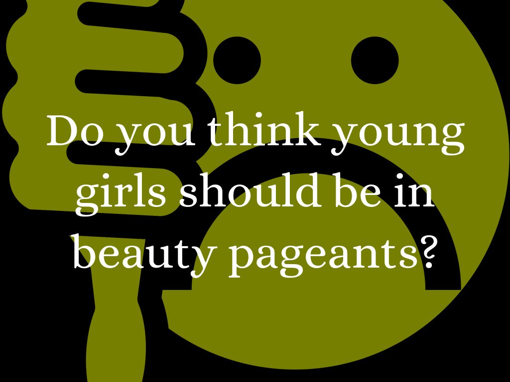 beauty pageants aren t good for children by bella beauty pageants aren t good for young girls because they lower their self esteem and it takes away time from being a kid