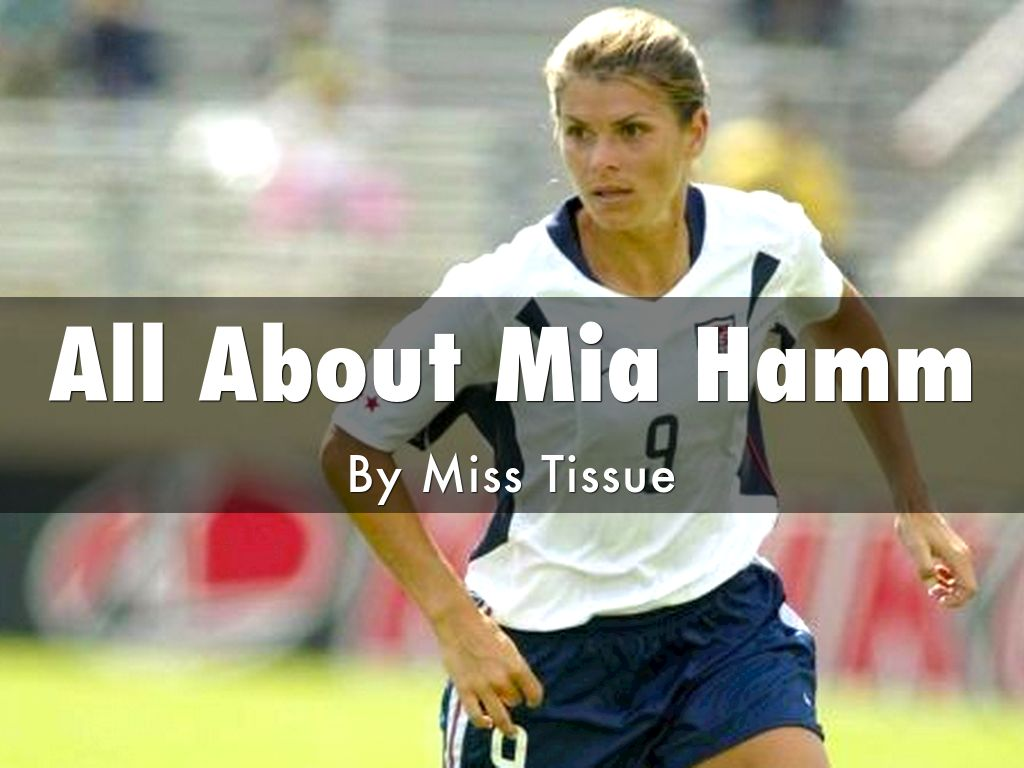 All About Mia Hamm