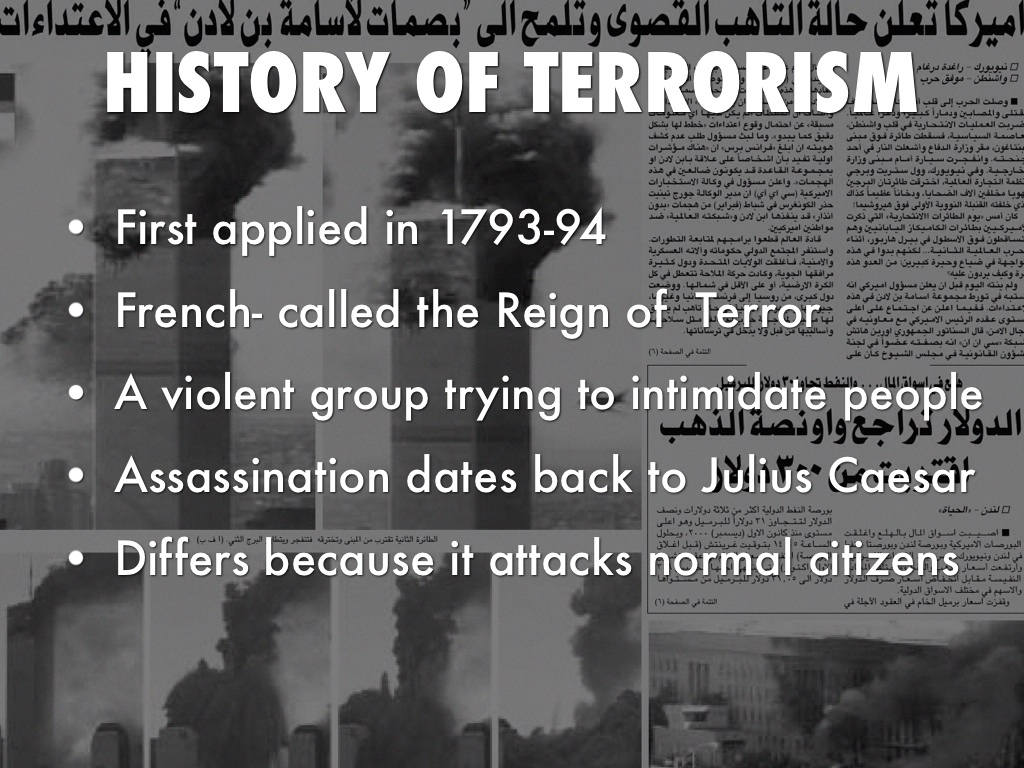 the history of terrorism Video created by universiteit leiden for the course terrorism and counterterrorism: comparing theory and practice in this module, you can find all the information you need in order to be able to successfully complete the course.