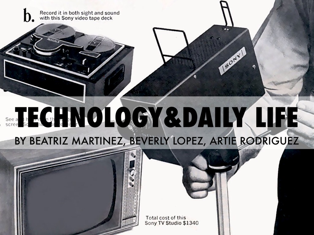 technology in daily life Technology top 10 modern gadgets that changed our lives  in designing and building eerily life-like  subscribe to our daily or weekly newsletter so you.