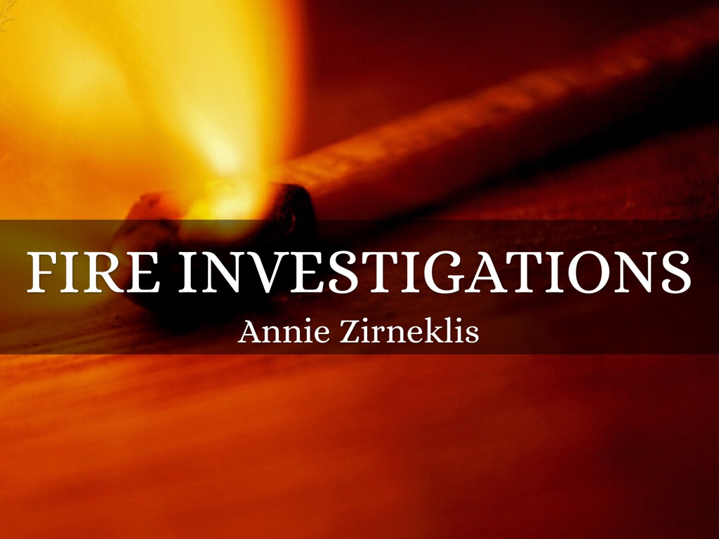 an essay on fire investigation Fire research and investigation with more than fifty years of experience in research and fire investigation, and one of the largest and most advanced fire experimental facilities in the uk, we can work with you on a diverse range of issues including.