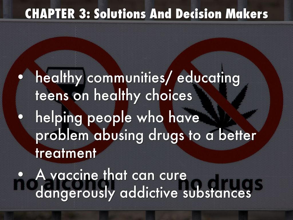 solutions to drug abuse Teens of all types abuse drugs and alcohol, no matter how well they're doing in school or how healthy of a relationship they have with their parents while finding out that a teen has been drinking or using drugs can lead a parent to worry, get angry or feel like a failure, it's important to overcome those.