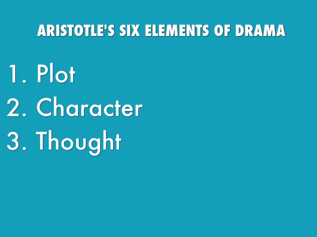 aristotle s six elements Aristotle lays out six elements of tragedy: plot, character, diction, thought, spectacle, and song plot is 'the soul' of tragedy, because action is paramount to the significance of a drama, and all other elements are subsidiary.