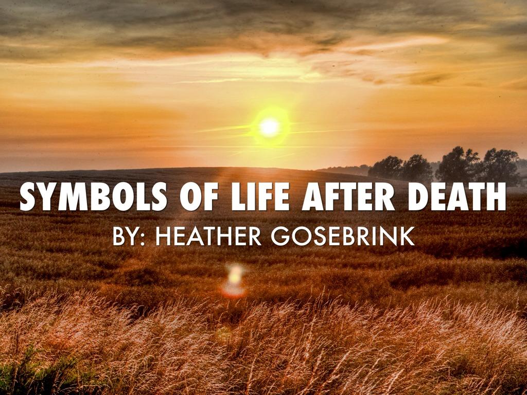 Symbols Of Life After Death By Heather Gosebrink