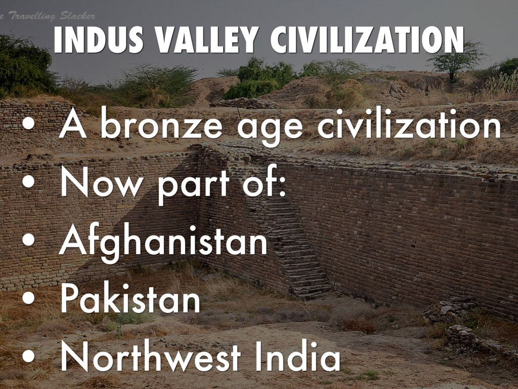 indus valley civilization bronze age Indus valley civilization was a bronze age civilisation in north west regions of south asia the arts and crafts tell a lot about their social life like religious practices, fashion, entertainment, trade, etc.