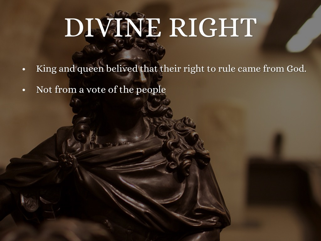 the divine right of kings and