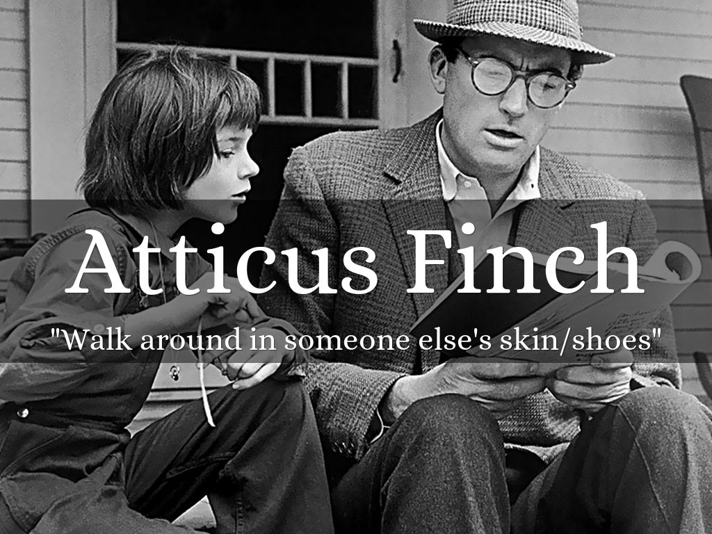 Atticus Finch Walking In Someone Else Shoes