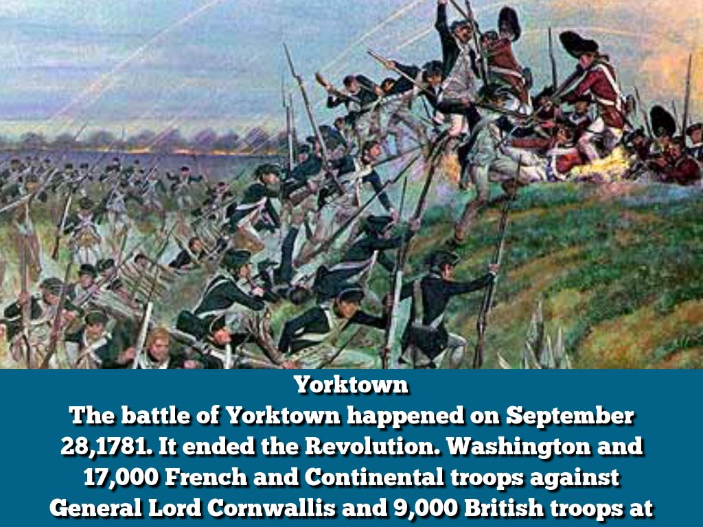 it ended the revolution washington and 17000 french and continental troops against general lord cornwallis and 9000 british troops at yorktownvirginia