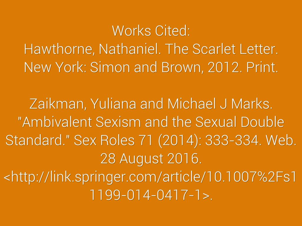 Works Cited Hawthorne Nathaniel The Scarlet Letter New York Simon And Brown 2012 Print