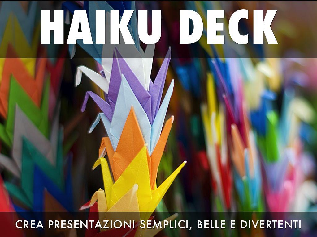 Copia di Che cos'è Haiku Deck?