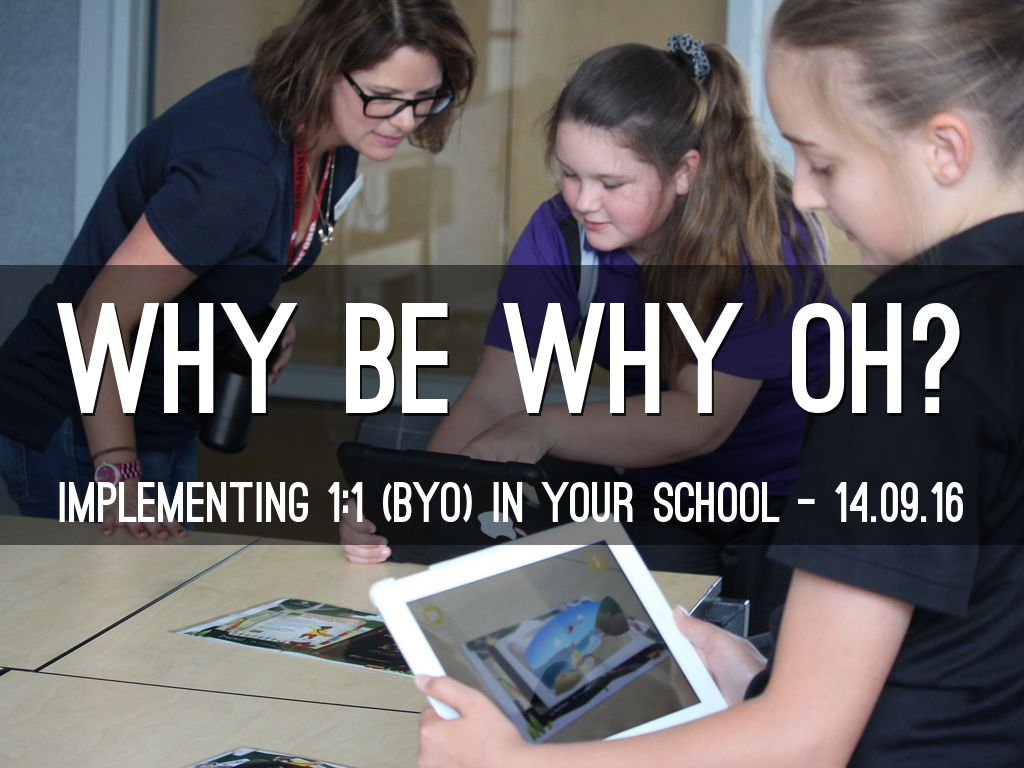 IMPLEMENTING 1:1 (BYO) IN YOUR SCHOOL - 14.09.16