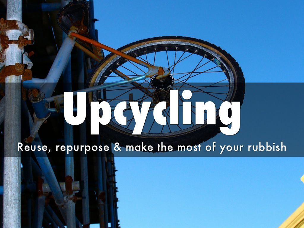 Upcycling - by ThriftySustainability.net