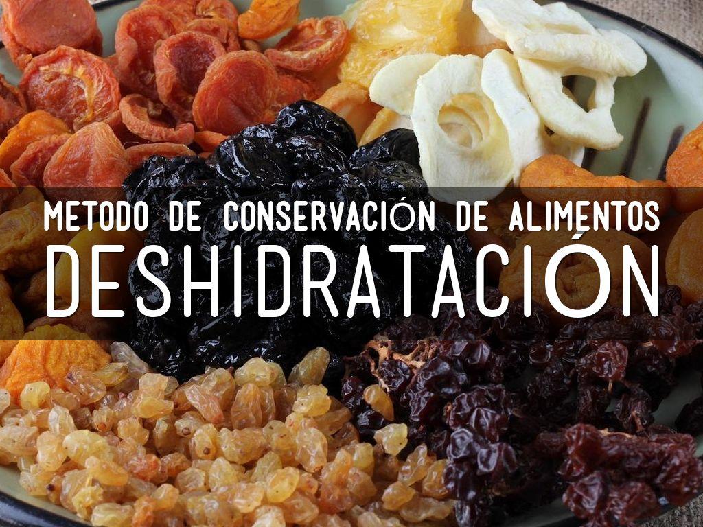 metodo de conservacion de alimentos por deshidratacion