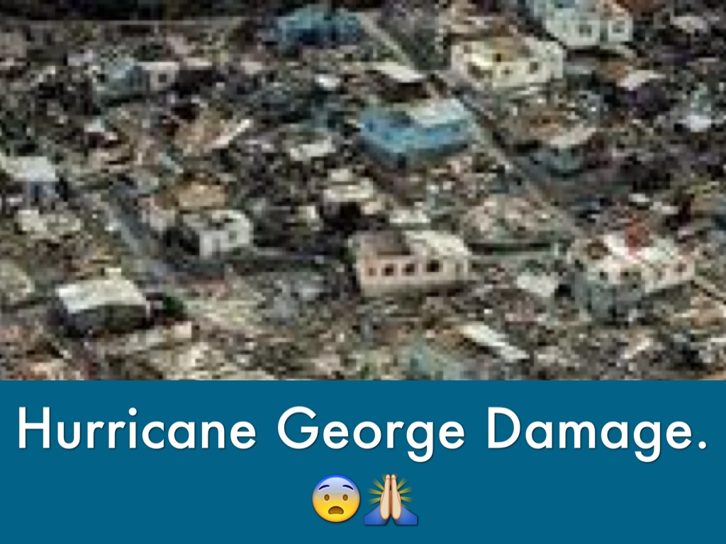 the destruction caused by hurricane georges At the destruction caused by a tornado and width and destruction and analyze while hurricane georges of 1998 was a category two hurricane.