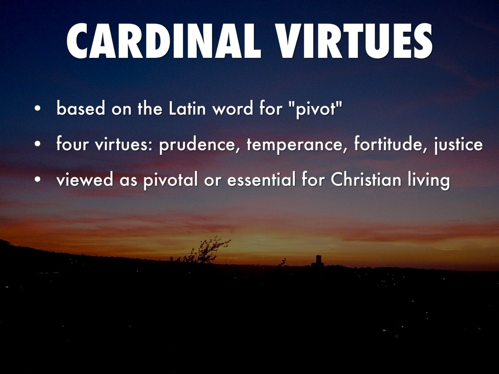 """4 cardinal virtues essay St paul in his letter to the philippians captured the idea of virtue and the living of a virtuous life: """"my brothers, your thoughts should be wholly directed to all that is true, all that deserves respect, all that is honest, pure, admirable, decent, virtuous, or worthy of praise"""" (4."""