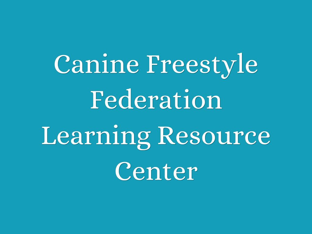 Copy of Canine Freestyle Federation Learning Resource Center