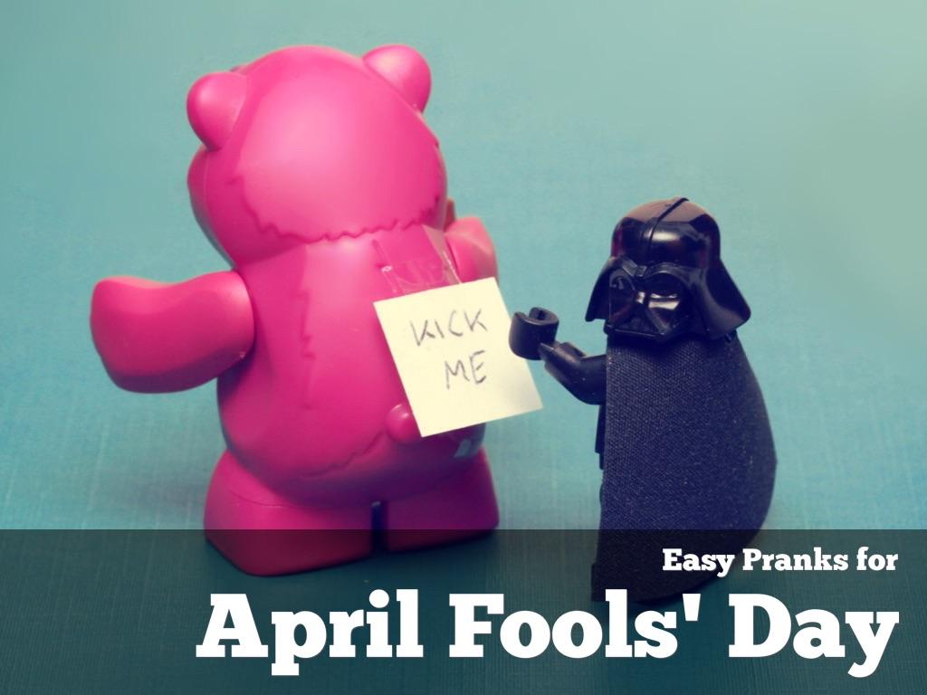 Easy Pranks for April Fools' Day