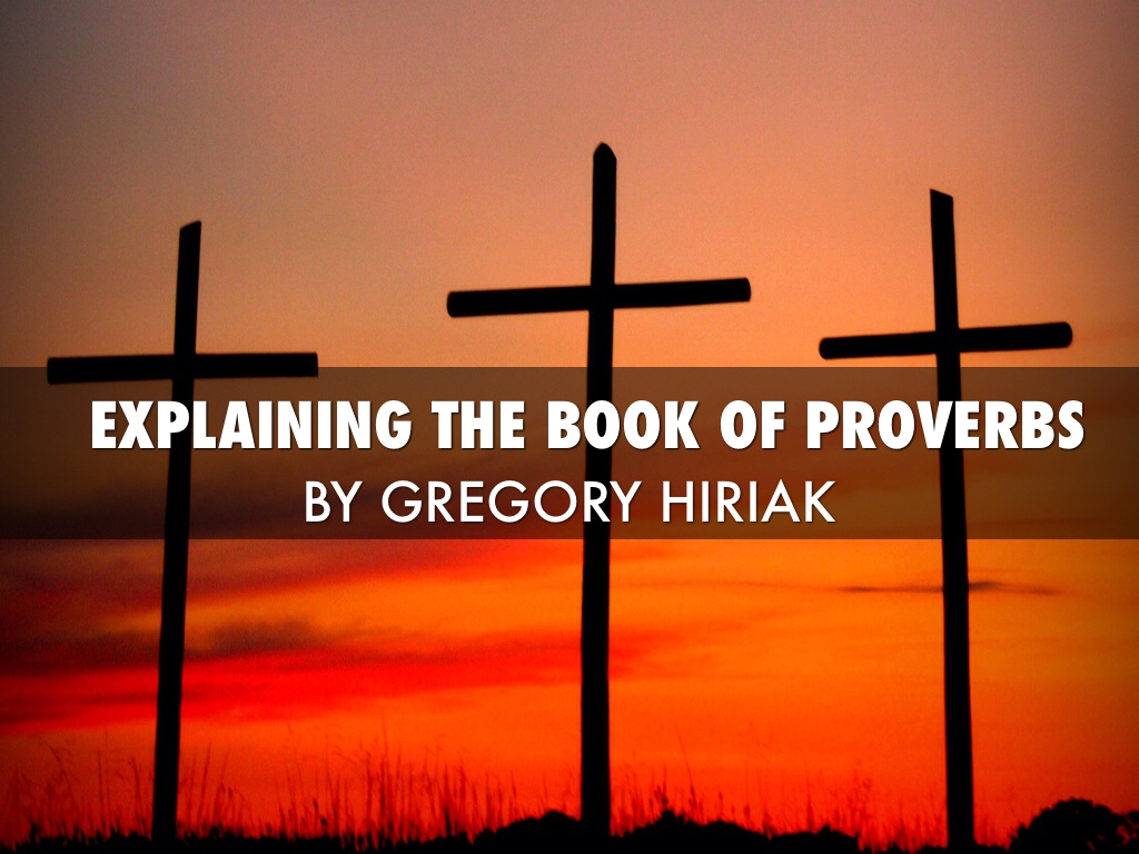 explaining the book of proverbs by gregory hiriak