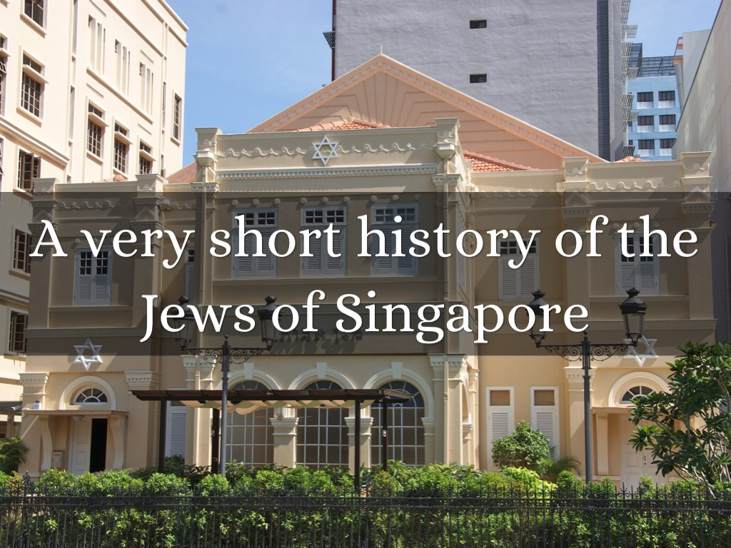 A very short history of the Jews of  Singapore