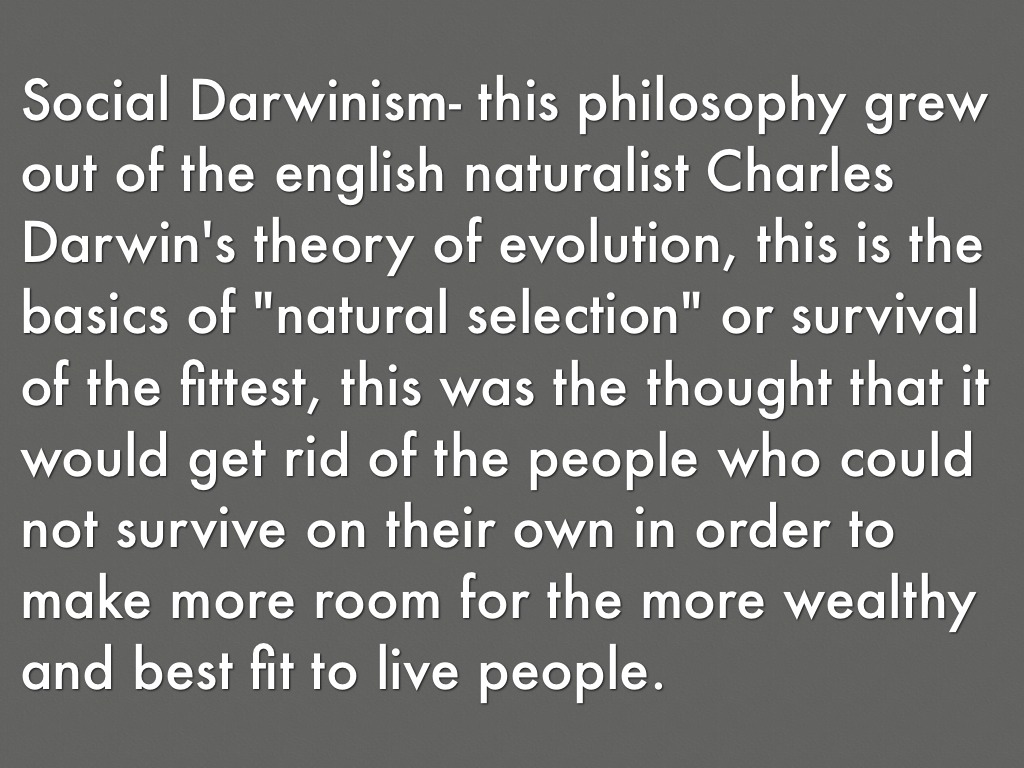 the social darwinism and charles darwins theory of natural selection Darwin's theory of evolution by natural selection more individuals are produced each generation that can survive phenotypic variation exists among individuals and the variation is heritable.