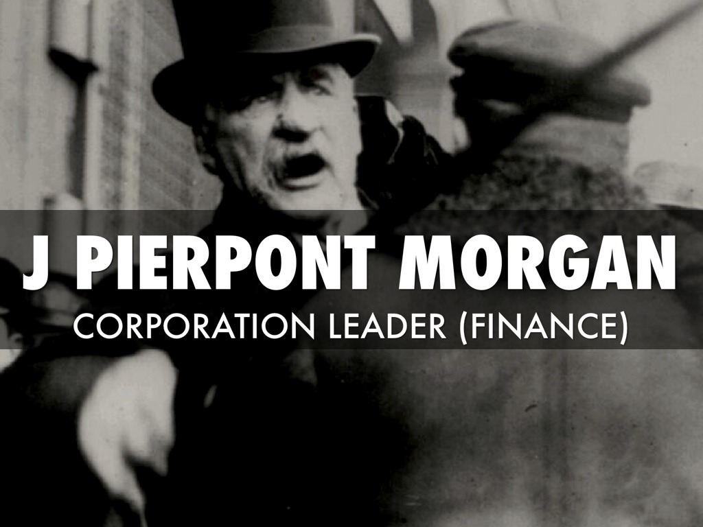 j pierpont morgan and andrew carnegie Used ruthless buiness tactics against their competitors  one reason john d  rockefeller andrew carnegie and j pierpont morgan were sometimes called.