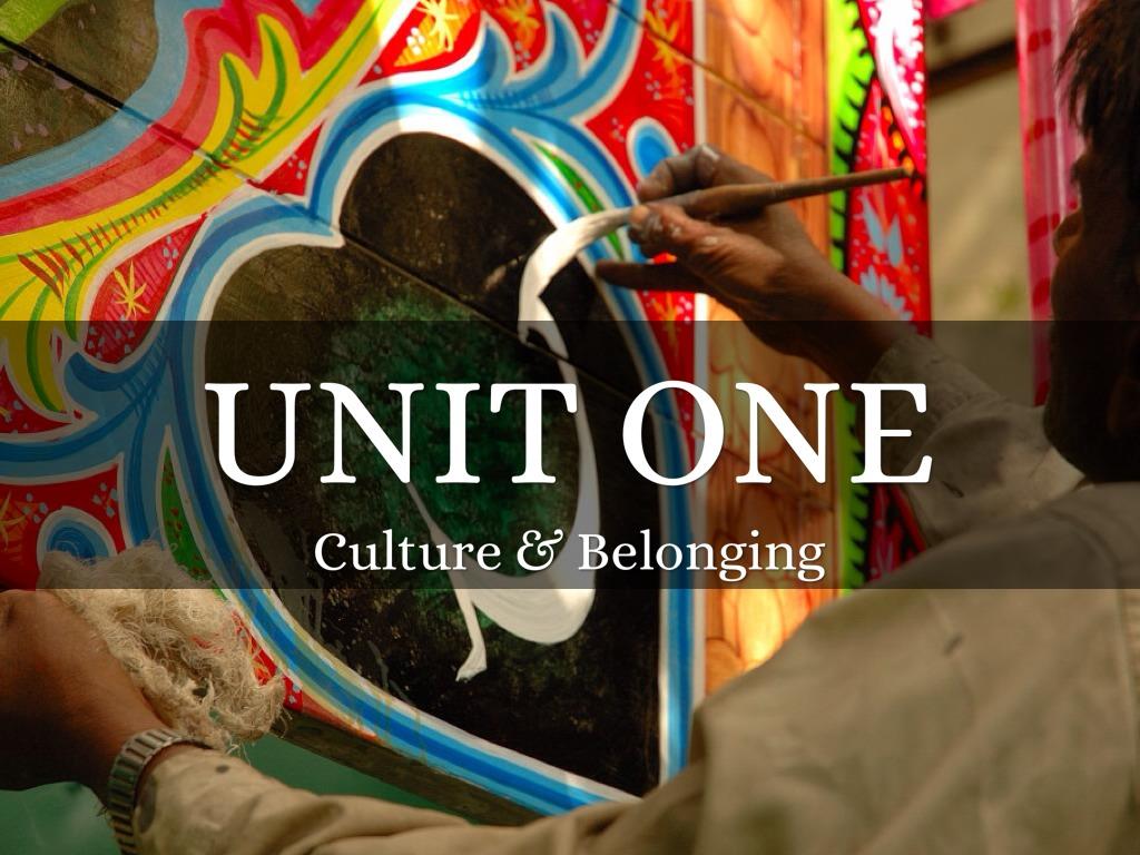Unit 1: Culture & Belonging