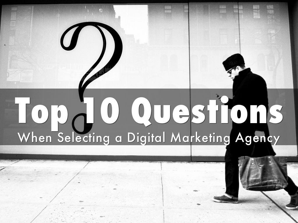 Copy of Top 10 Questions When Selecting a Digital Marketing Agency
