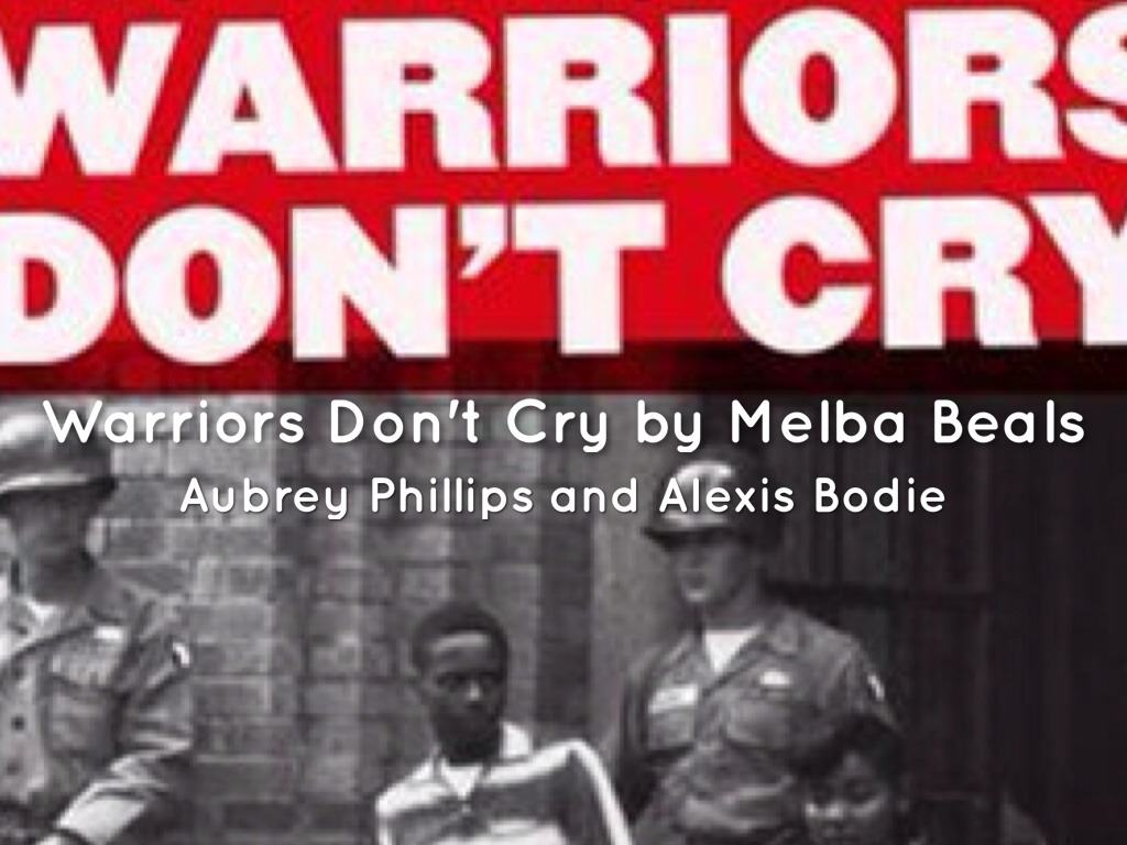 warriors don t cry novel project by alexis bodie warriors don t cry by melba beals
