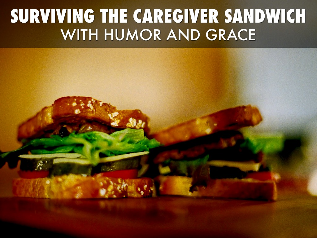 Surviving The Caregiver Sandwich