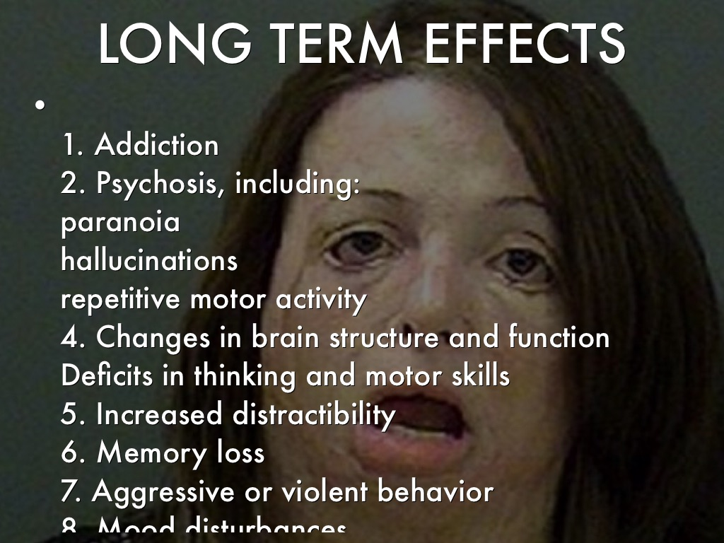 drugs the effects of meth psychosis Crystal methamphetamine ('ice') is a stimulant drug, which means it speeds   high doses of ice and frequent use may cause 'ice psychosis.
