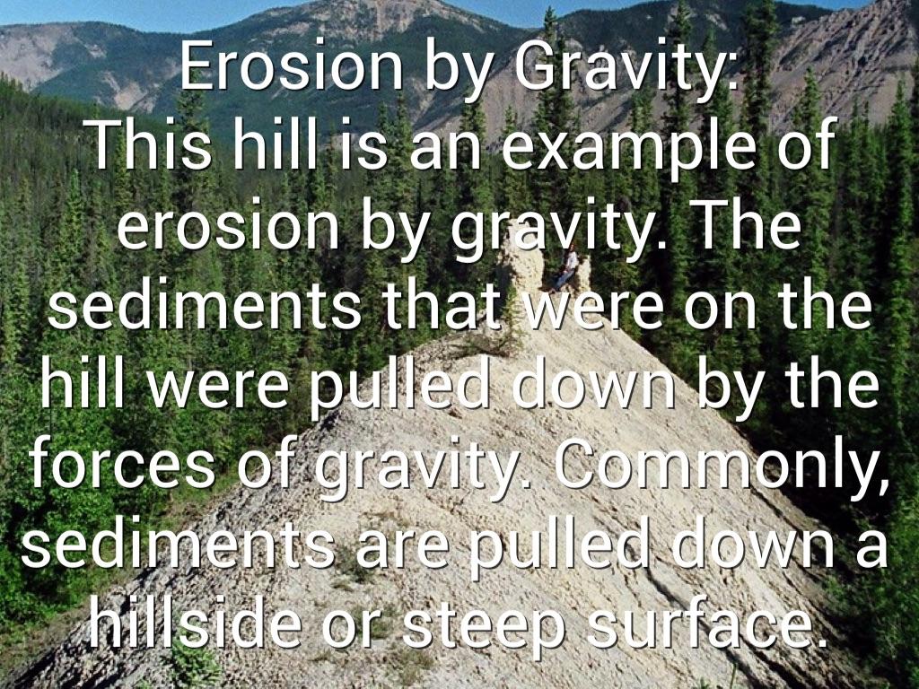 Weathering, erosion & deposition.