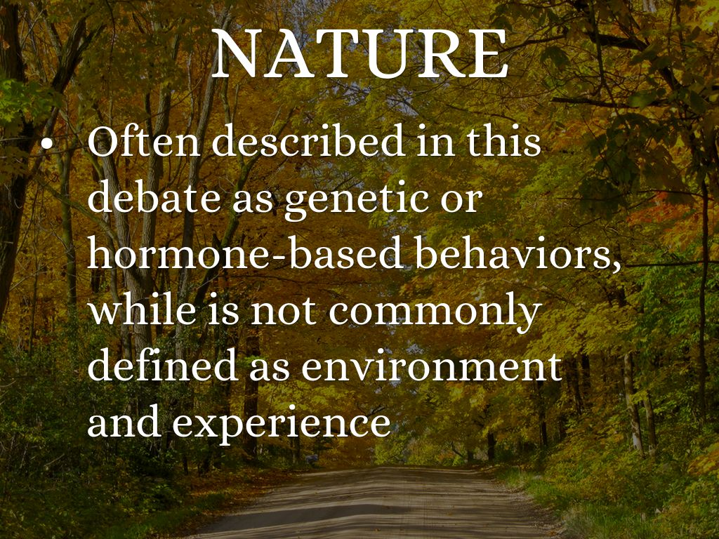 nature and nurture essays There has always been a big debate on nature verses nurture it is a debate that is still going on today many psychologist and other professions still trying make an agreement for one or.