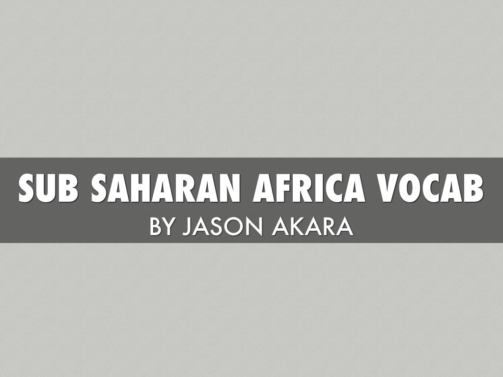 Sub Saharan Africa Vocab