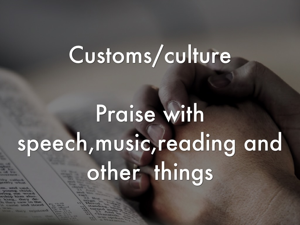 culture and praise Cultural resources : worship and of the musicians to also include multiple forms of praise of african americans since these cultural expressions have.