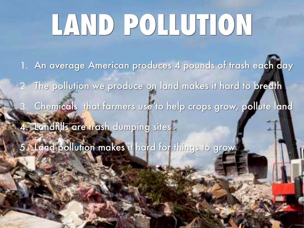 disadvantages of land pollution What is land pollution when we talk about air or water pollution, the reactions garnered are stronger this is because we can see the effects our land on the other hand is living a nightmare too we may not be able to see the effects with clarity, but land is being polluted and abused constantly.