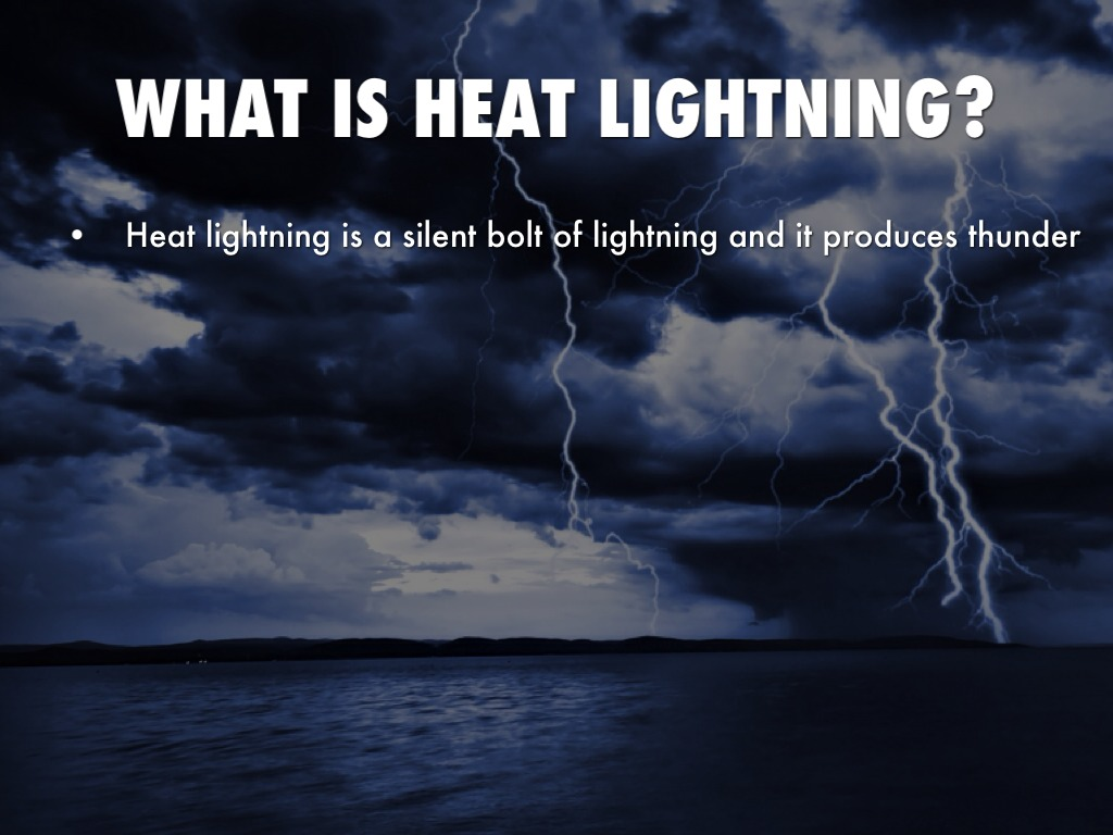 WHAT IS HEAT LIGHTNING?  sc 1 st  Haiku Deck : what is lighting made of - azcodes.com