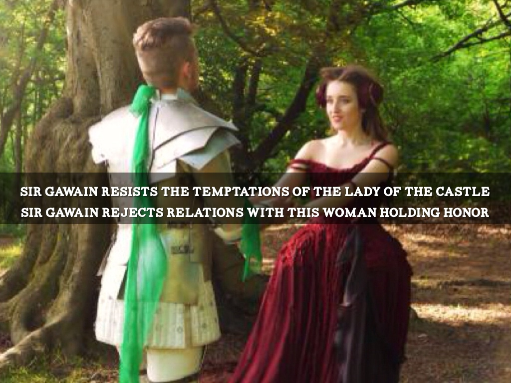 sir gawain and women treatment Sir gawain and women treatment the role of women the majority of characters in sir gawain and the green knight are provided with supernatural powers.