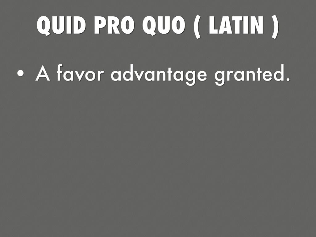 Quid Pro Quo Latin
