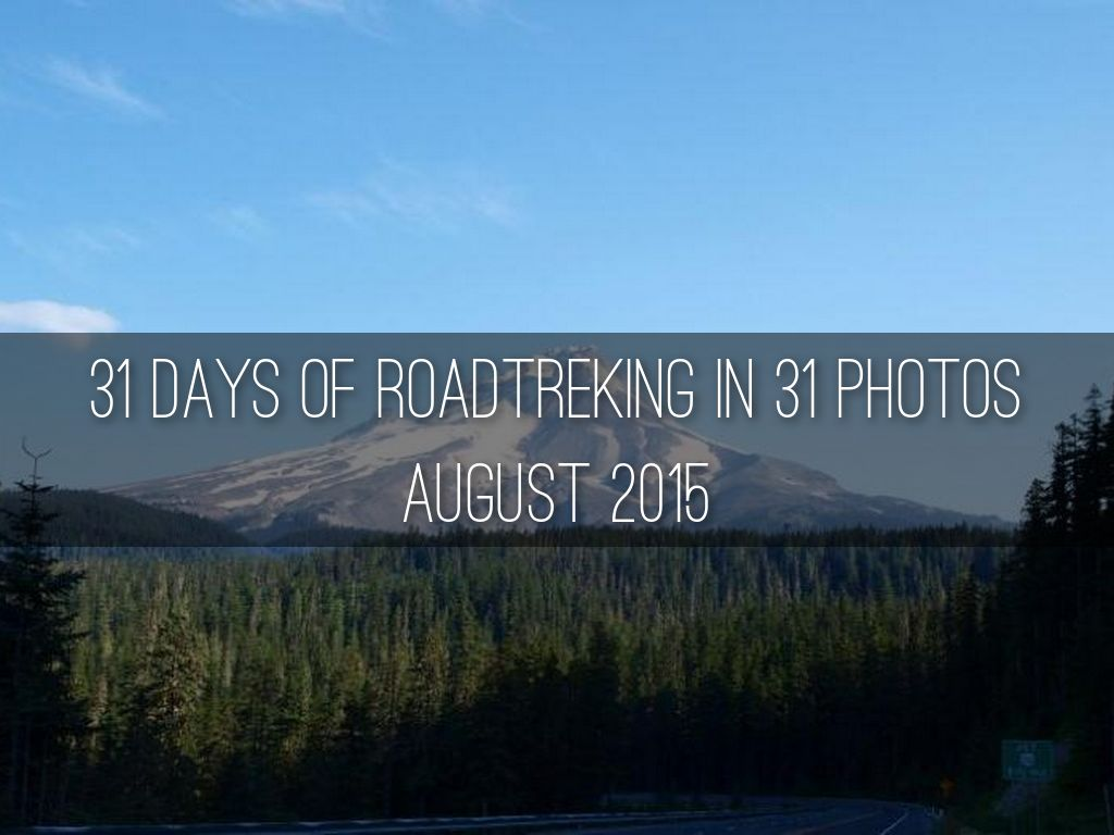 31 DAYS OF ROADTREKING IN 31 PHOTOS August 2015
