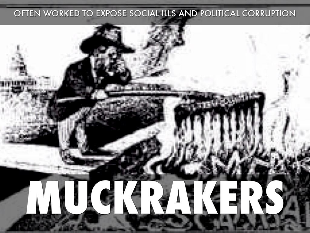 muckrakers pioneers of investigative journalism exposing social ills and corruption