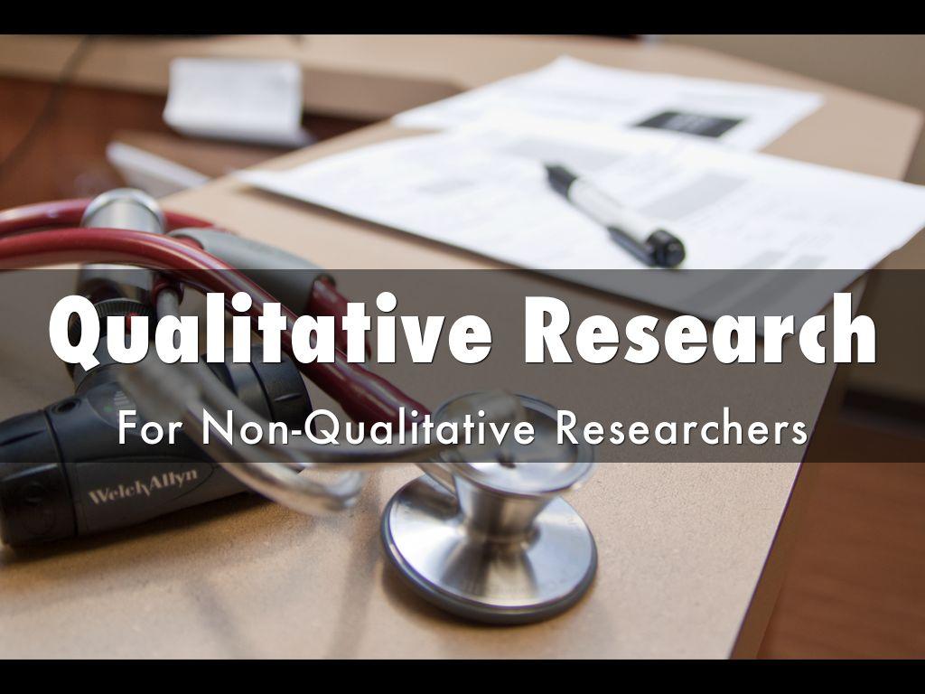 Qualitative Research for Non-Qualitative Researchers