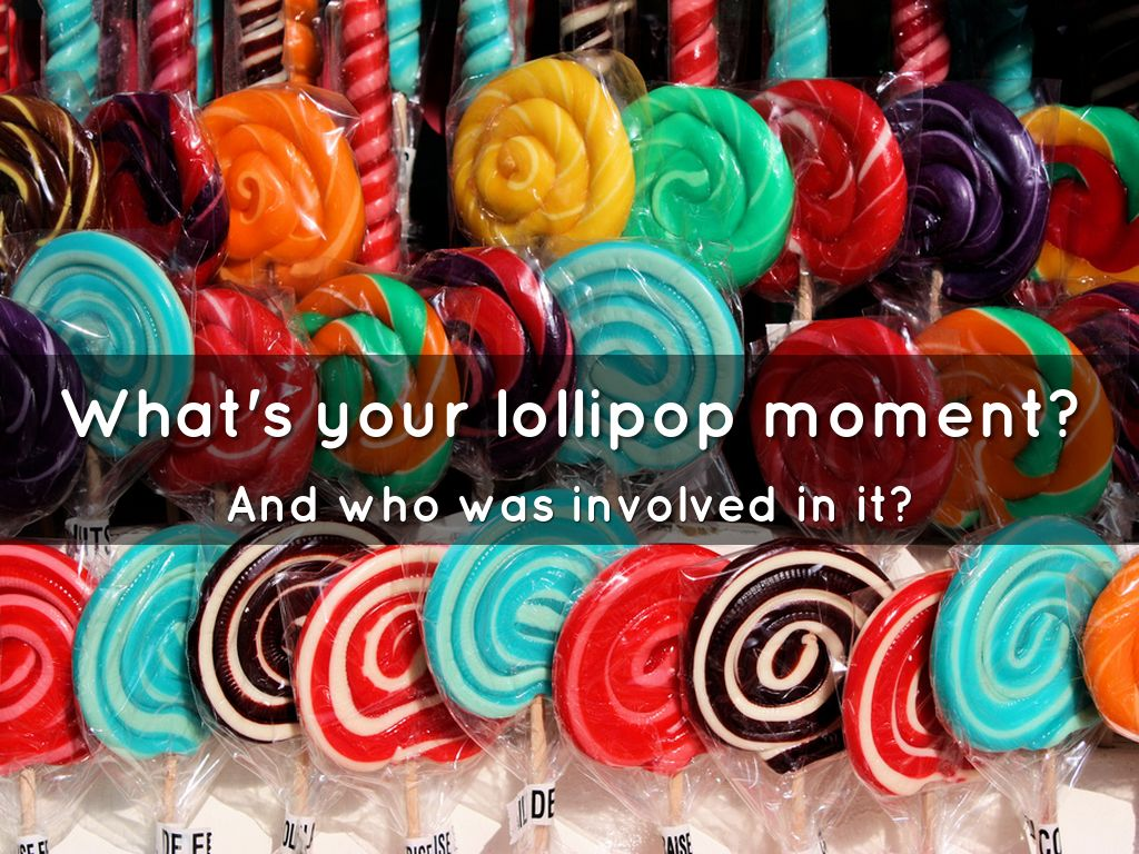 lollipop moment Sometimes the things that we might think of as throw away moments can be a big  deal you know what i mean a smile at a stranger in line next.