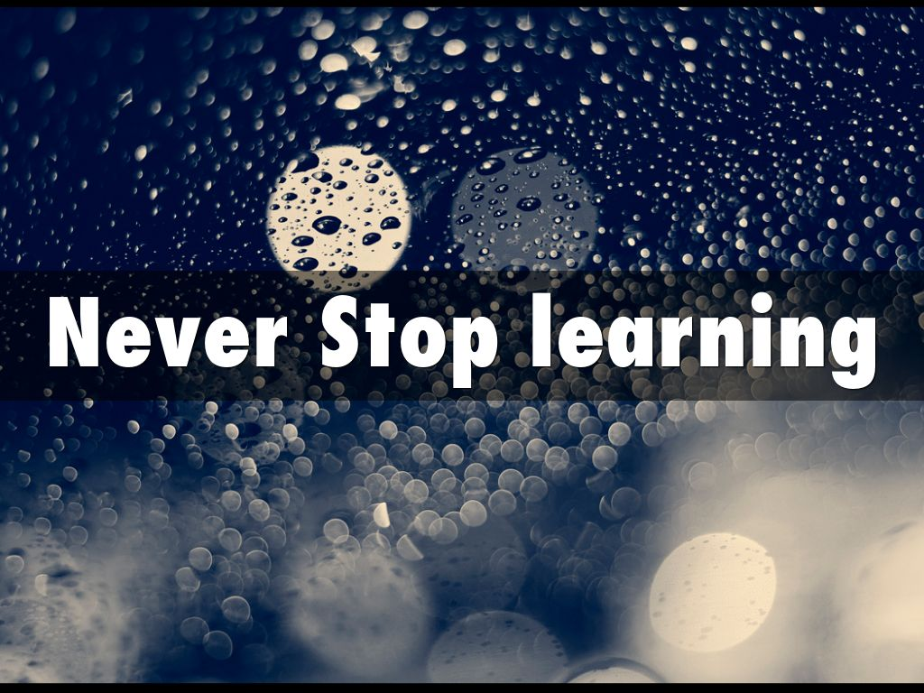 Image result for never stop learning