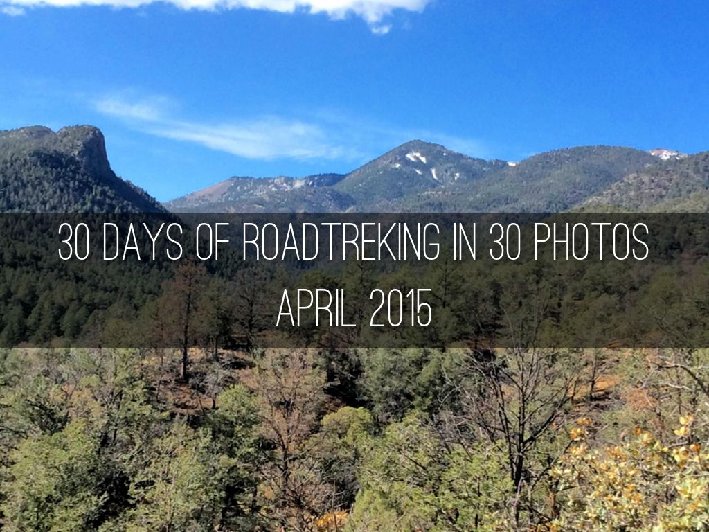 30 DAYS OF ROADTREKING IN 30 PHOTOS APRIL 2015