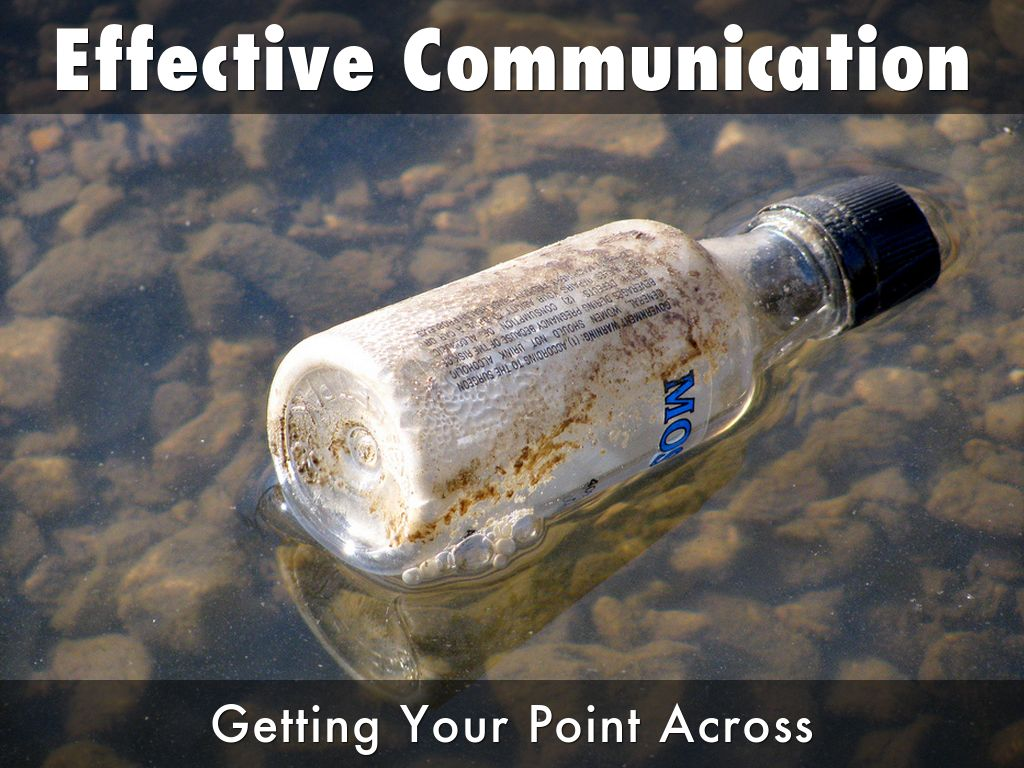 Effective Communication: Getting Your Point Across