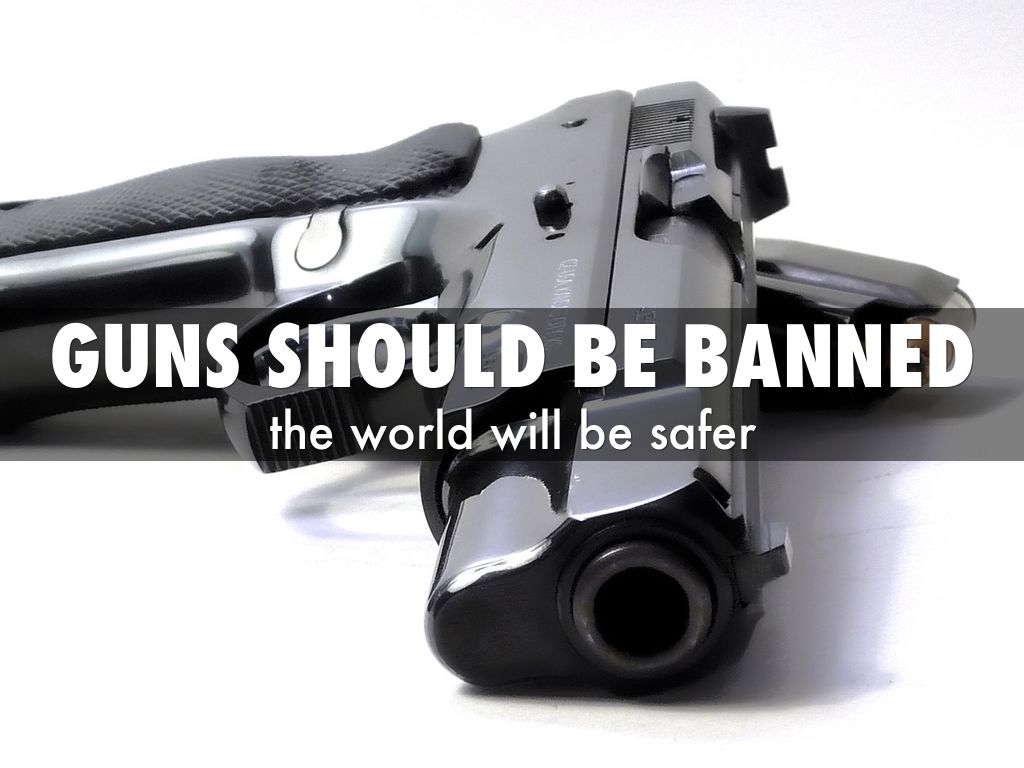 handguns should be banned essay Should assault weapons be banned in the united states  the us should not ban assault weapons, because gun violence has more to do with education and economic opportunities than a specific .