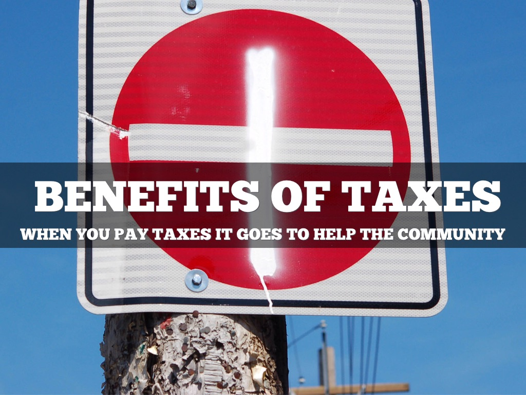 benefits of taxes