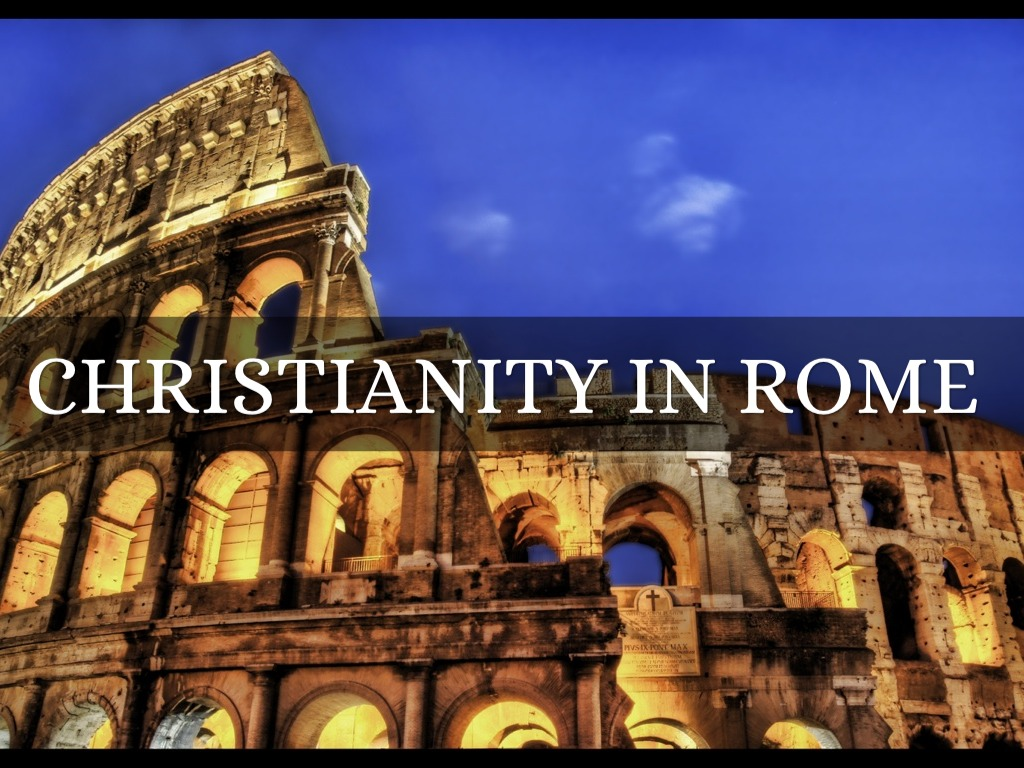 christianity in rome Religion in ancient rome includes the ancestral ethnic religion of the city of rome that the romans used to  nicene christianity was the one permitted roman.