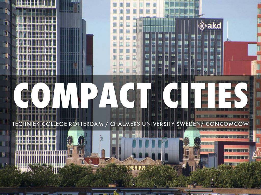 compact cities Compact cities: sustainable urban forms for developing countries, pp 271- 284 (london: spon press) transport dilemmas in dense urban areas .